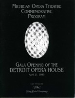 [Program] Michigan Opera Theatre Commemorative Program: Gala Opening of the Detroit Opera House, April 21, 1996