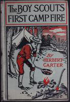 The  Boy Scouts' first camp fire, or, scouting with the silver fox patrol