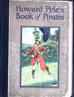Howard Pyle's Book of pirates: fiction, fact & fancy concerning the buccaneers & marooners of the Spanish main