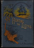 Hunting the lions, or, The land of the Negro