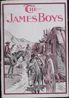 The  James boys, a complete and accurate account of these famous bandit brothers, Frank and Jesse James: an authentic account of their noted band of bank plunderers, train robbers and murderers
