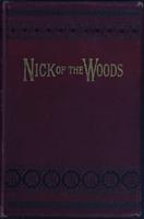 Nick of the woods =: or, Adventures of prairie life