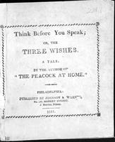 Think before you speak; or, The three wishes: A tale