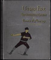 Under fire: or, Fred Worthington's campaign
