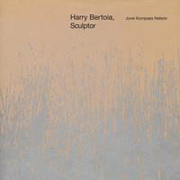 Harry Bertoia: sculptor