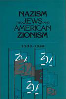 Nazism, the Jews, and American Zionism, 1933-1948