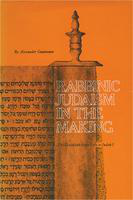 Rabbinic Judaism in the making: a chapter in the history  of the Halakhah from Ezra to Judah I