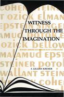 Witness through the imagination: Jewish American Holocaust literature