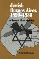 Jewish Buenos Aires, 1890-1939: in search of an identity