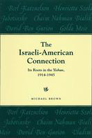 The  Israeli-American connection: its roots in the yishuv, 1914-1945