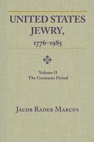 United States Jewry, 1776-1985. volume II. the Germanic period