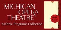 Michigan Opera Theatre Archive Programs Collection