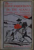 The  pony rider boys in the alkali: or, Finding a key to the desert maze