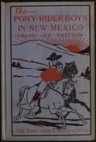 The  pony rider boys in New Mexico: or, The end of the silver trail