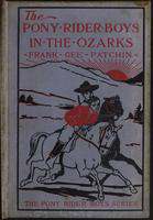 The  pony rider boys in the Ozarks: or, The secret of Ruby mountain