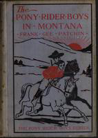 The  pony rider boys in Montana: or, The mystery of the old custer trail