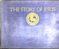 The  story of Jesus: pictures from paintings