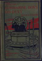 The  submarine boys on duty: or, Life on a diving torpedo boat