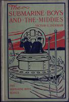 The  submarine boys and the middies: or, The prize detail at Annapolis