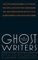 Ghost writers: us haunting them : contemporary Michigan literature