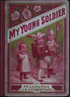 "The  young soldier: and other stories for the young selected from ""The prattler."""