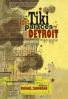 The  lost tiki palaces of Detroit: stories